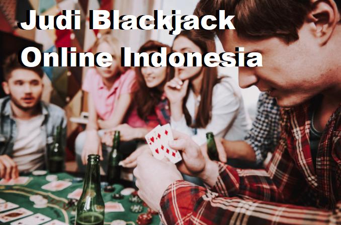 Judi Blackjack Online Indonesia