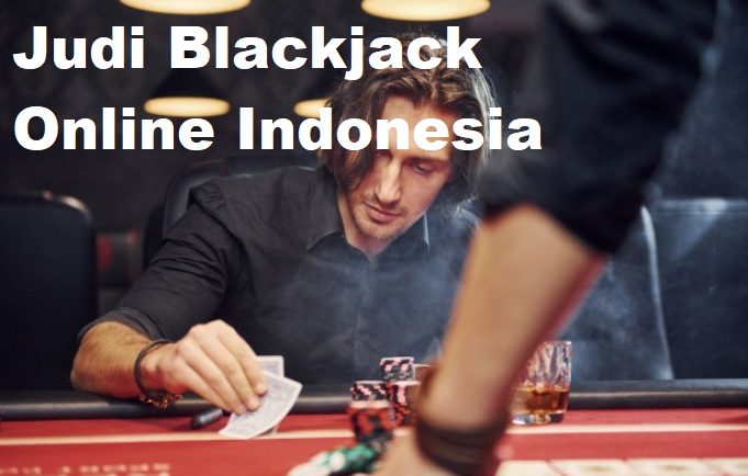 Judi Blackjack Online Indonesia