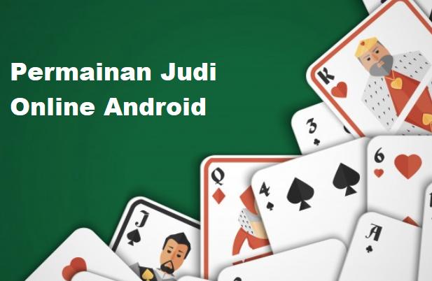Permainan Judi Online Android