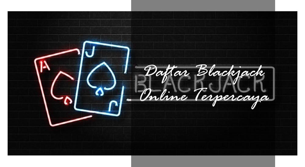 Daftar Judi Blackjack Online Terpercaya