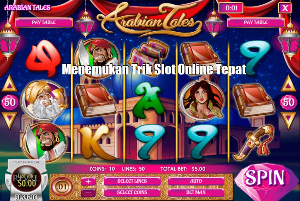 Menemukan Trik Slot Online Tepat